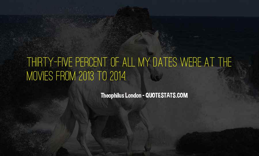 Theophilus London Quotes #867851