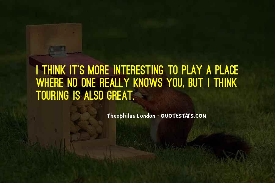 Theophilus London Quotes #891331