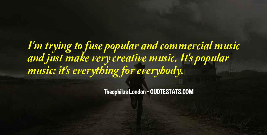 Theophilus London Quotes #975133