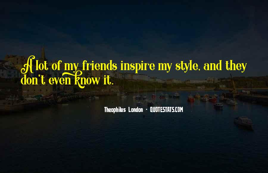 Theophilus London Quotes #986191