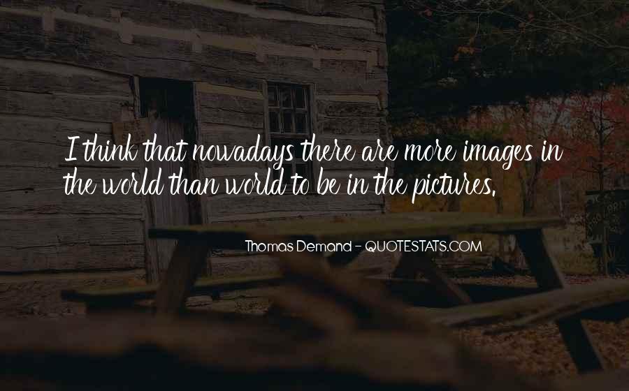 Thomas Demand Quotes #486982
