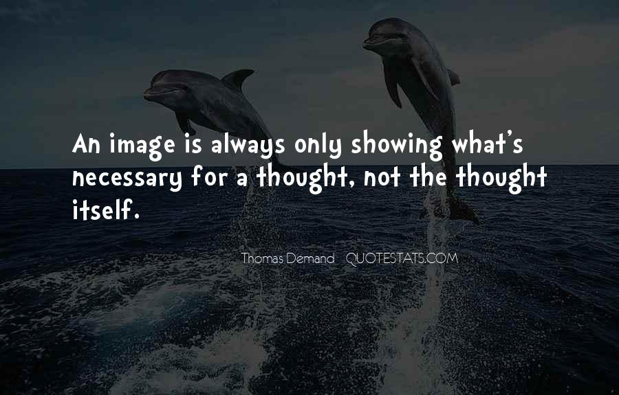 Thomas Demand Quotes #570700