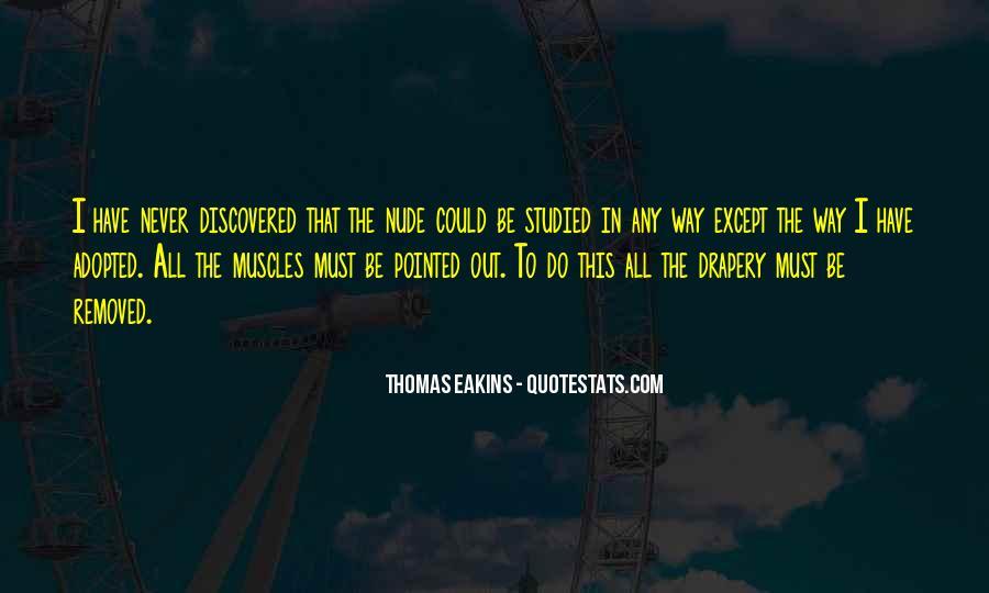 Thomas Eakins Quotes #1863519