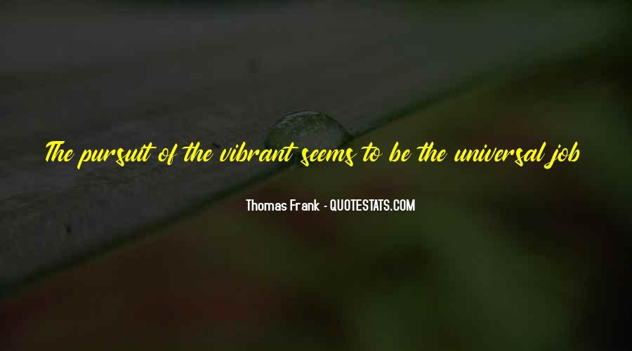 Thomas Frank Quotes #1003800