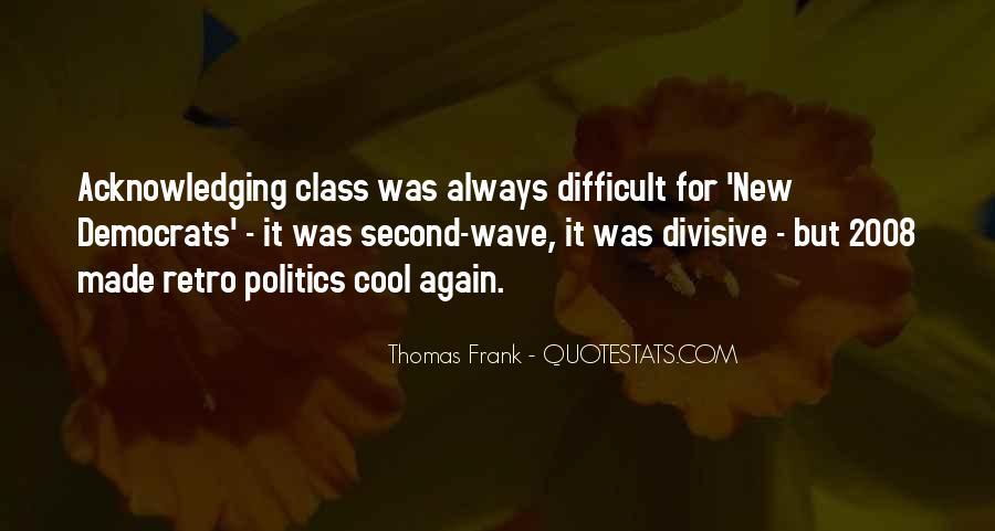Thomas Frank Quotes #1136047