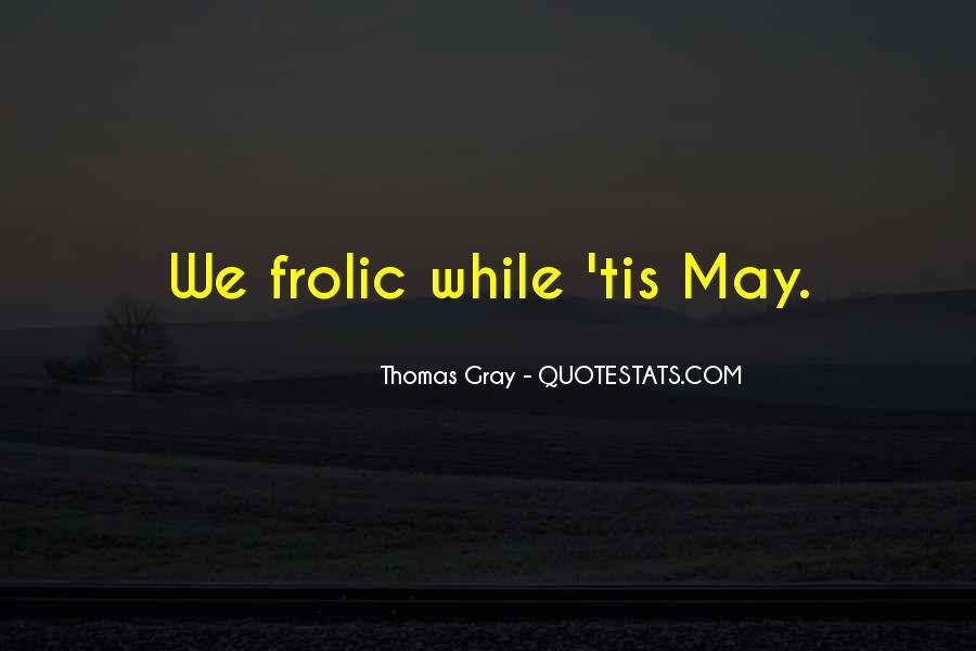Thomas Gray Quotes #1216969