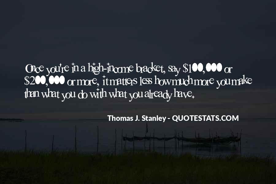Thomas J. Stanley Quotes #1839167