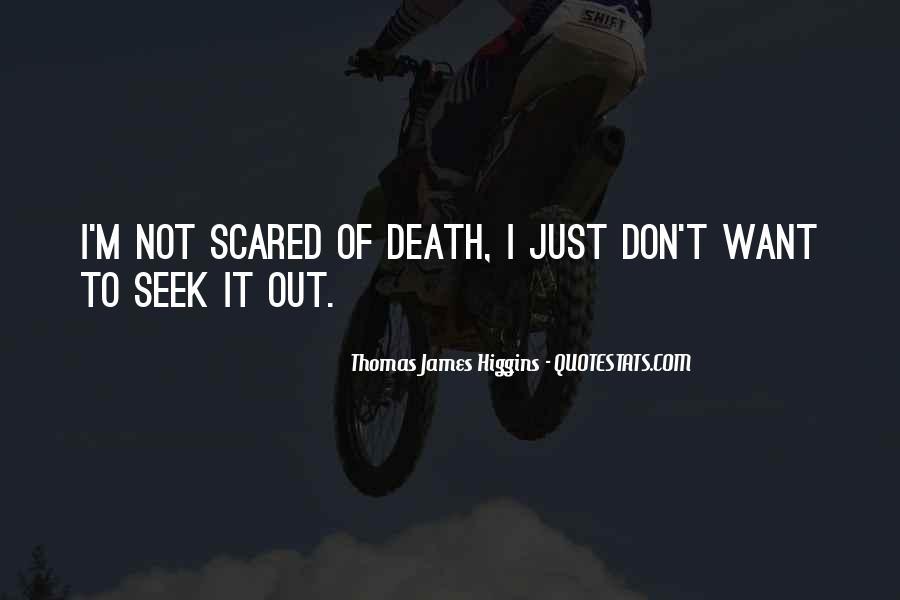 Thomas James Higgins Quotes #967156
