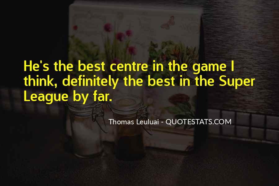 Thomas Leuluai Quotes #1732387