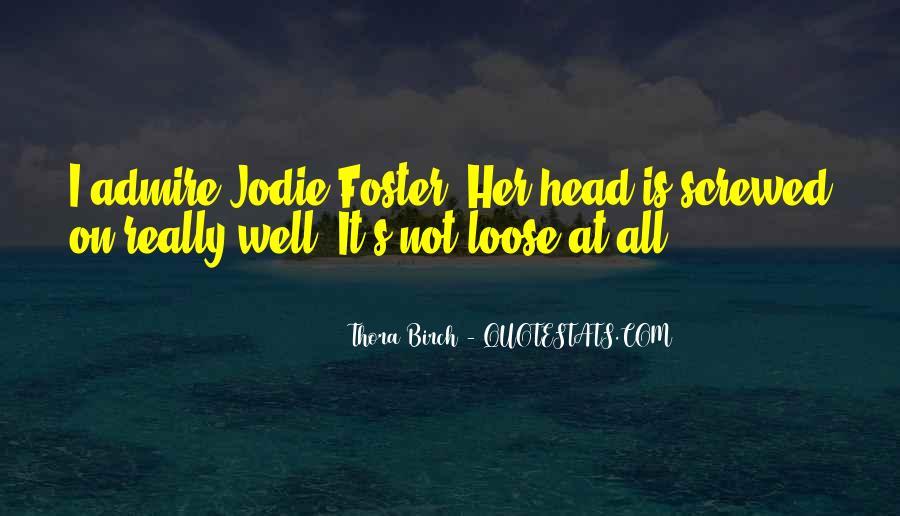 Thora Birch Quotes #1712017