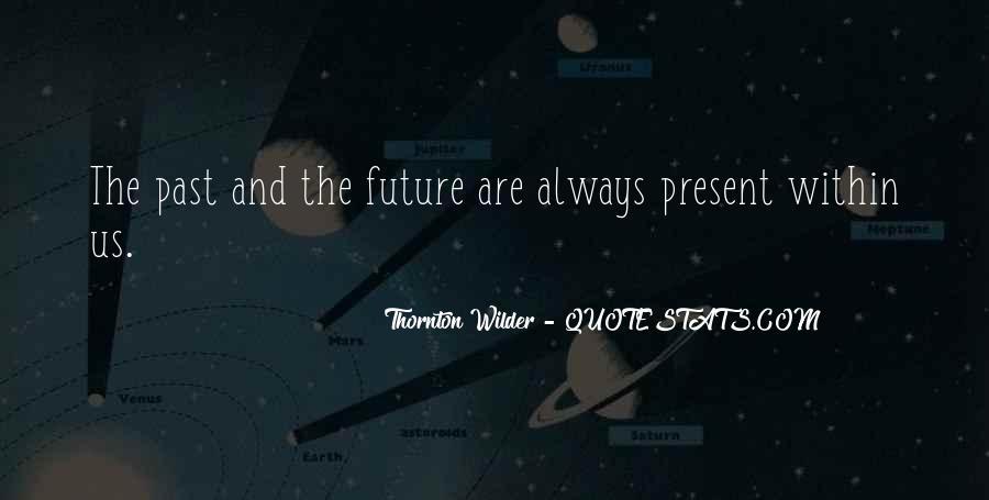 Thornton Wilder Quotes #1395693