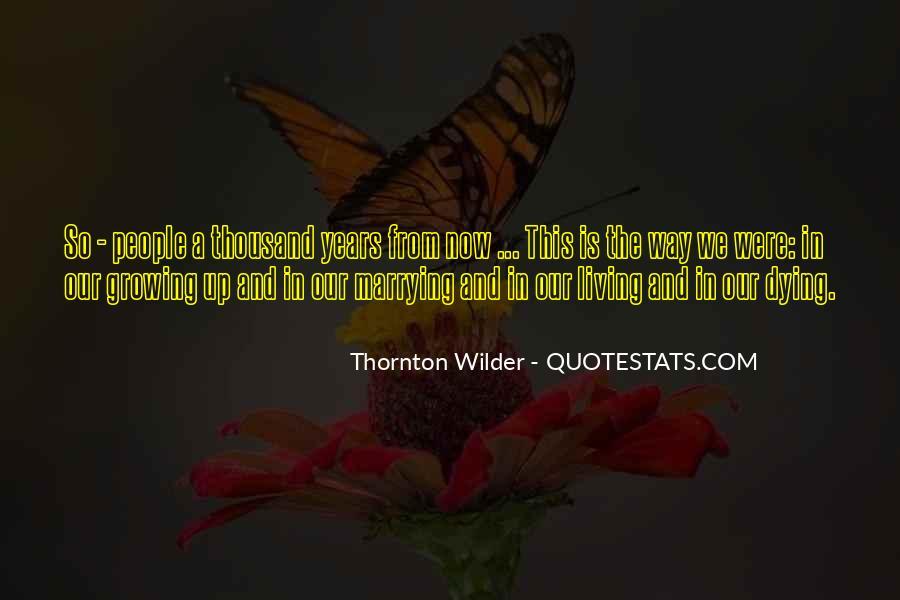 Thornton Wilder Quotes #1546974