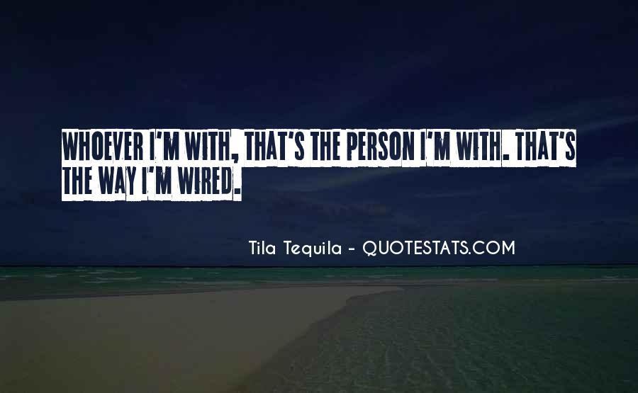 Tila Tequila Quotes #1827320