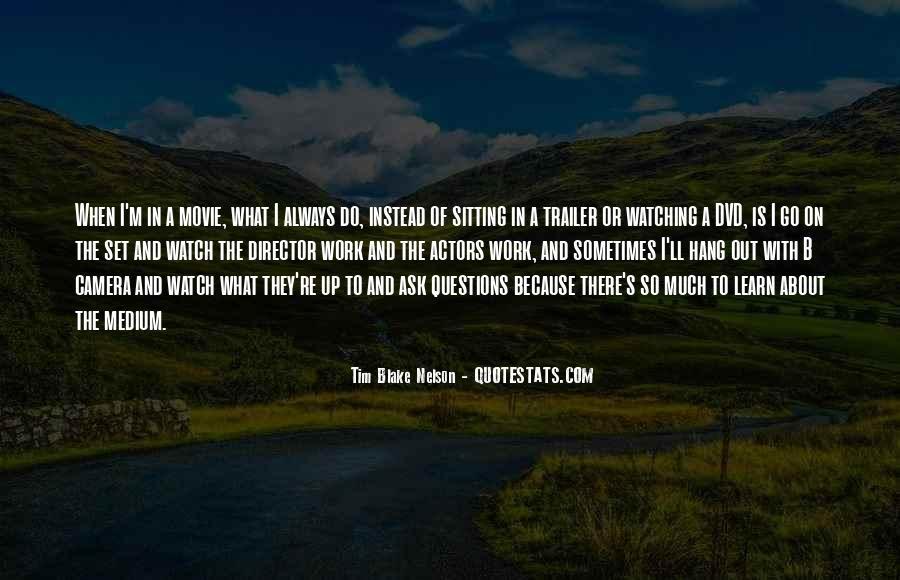 Tim Blake Nelson Quotes #1619299
