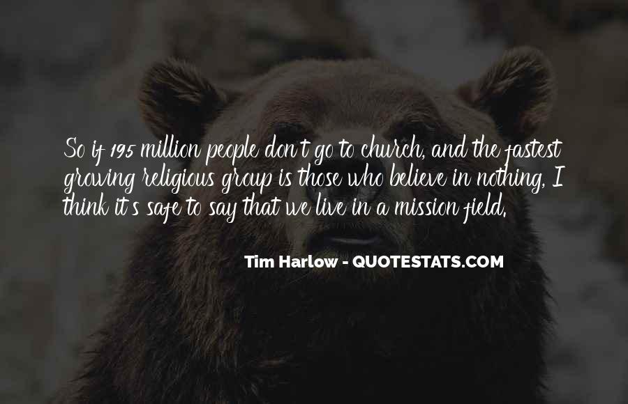 Tim Harlow Quotes #568020