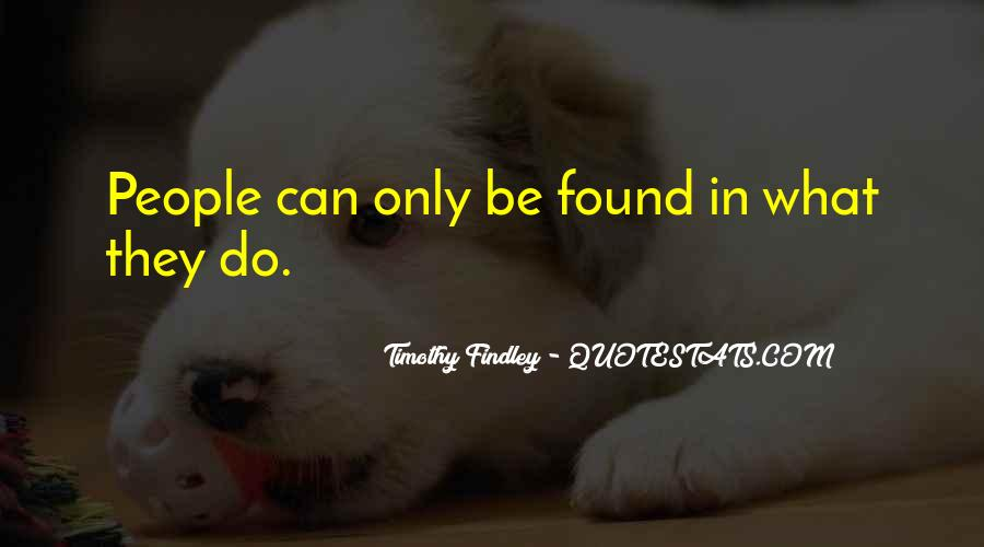 Timothy Findley Quotes #137809