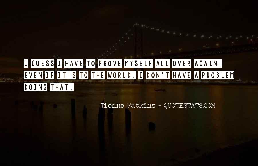 Tionne Watkins Quotes #277614