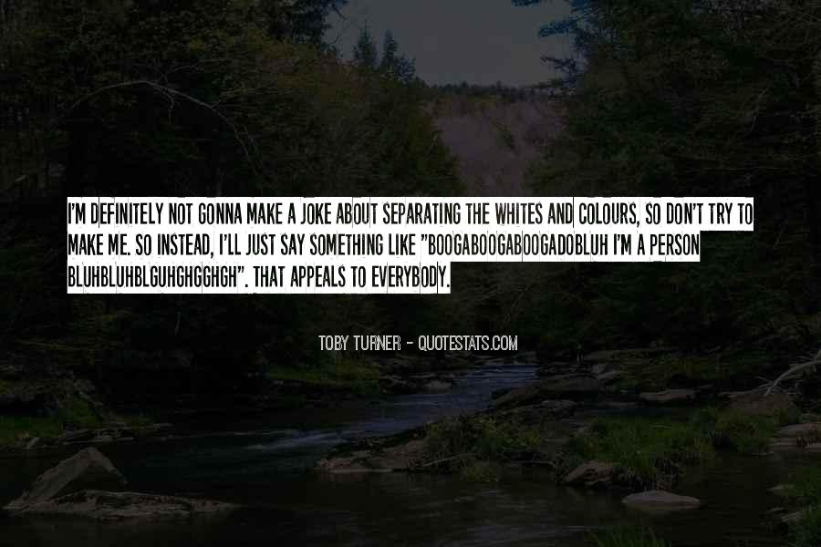 Toby Turner Quotes #588059