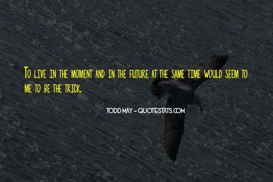 Todd May Quotes #1113150