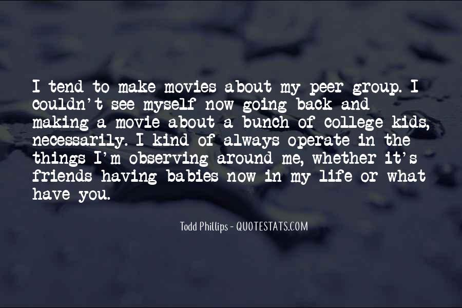 Todd Phillips Quotes #1005015