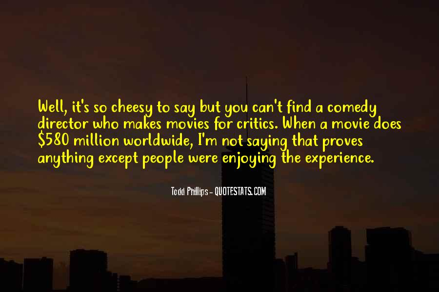 Todd Phillips Quotes #1086486