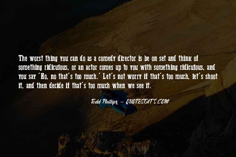 Todd Phillips Quotes #1279413