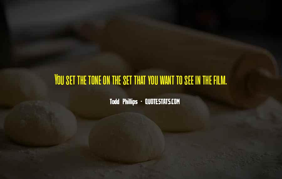 Todd Phillips Quotes #1287910