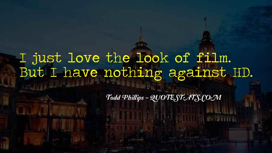 Todd Phillips Quotes #1351890