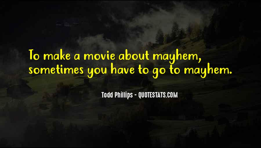 Todd Phillips Quotes #1487758
