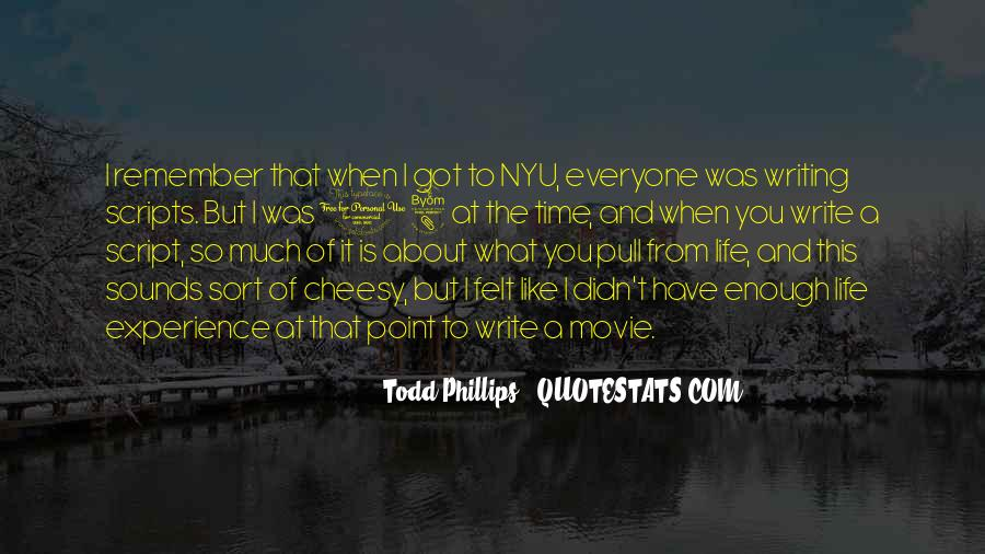 Todd Phillips Quotes #1499984