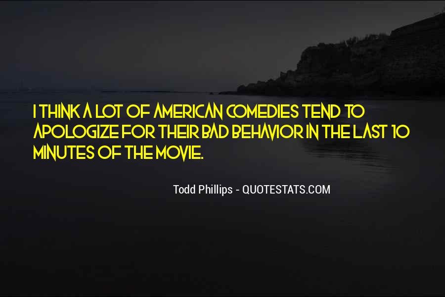 Todd Phillips Quotes #1829792