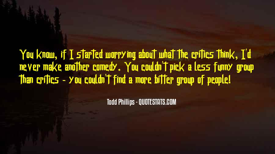 Todd Phillips Quotes #1836922