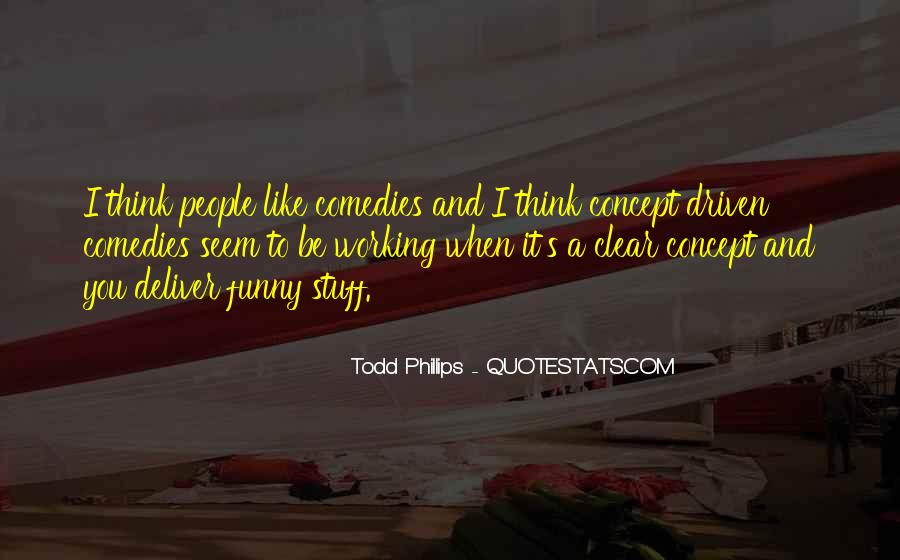 Todd Phillips Quotes #215210