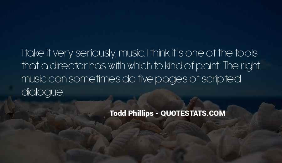 Todd Phillips Quotes #228749