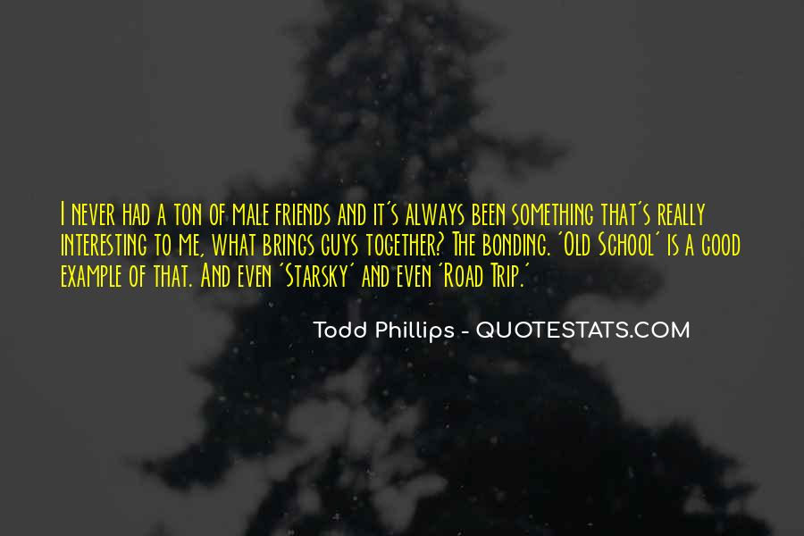 Todd Phillips Quotes #406386