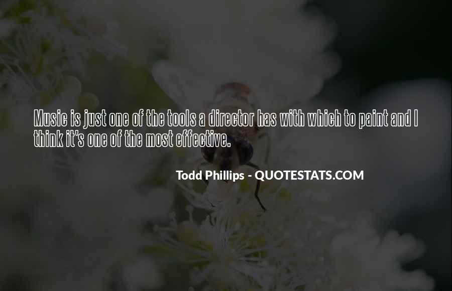 Todd Phillips Quotes #631083