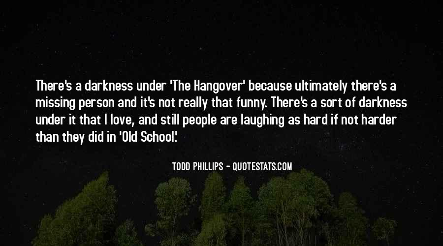 Todd Phillips Quotes #697557