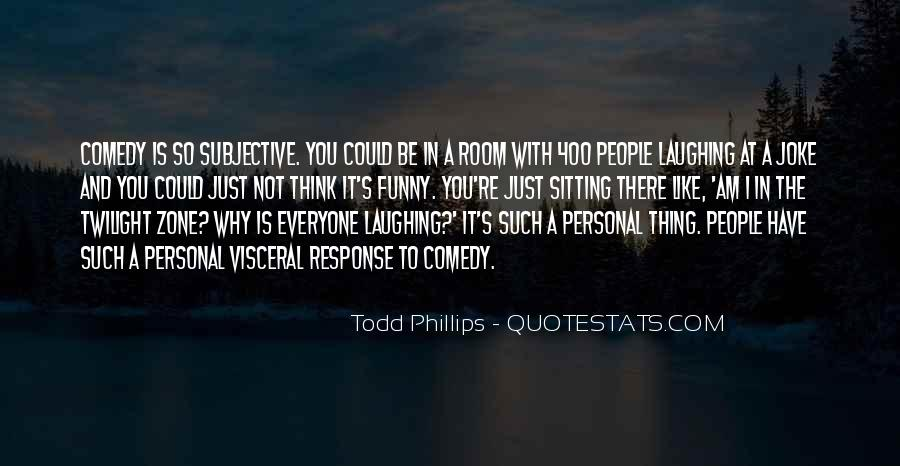 Todd Phillips Quotes #760569