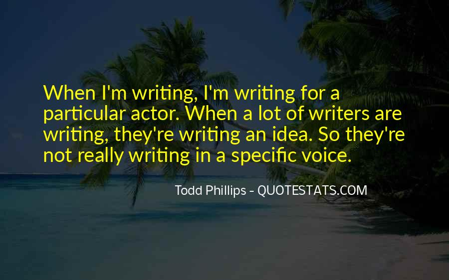 Todd Phillips Quotes #870412