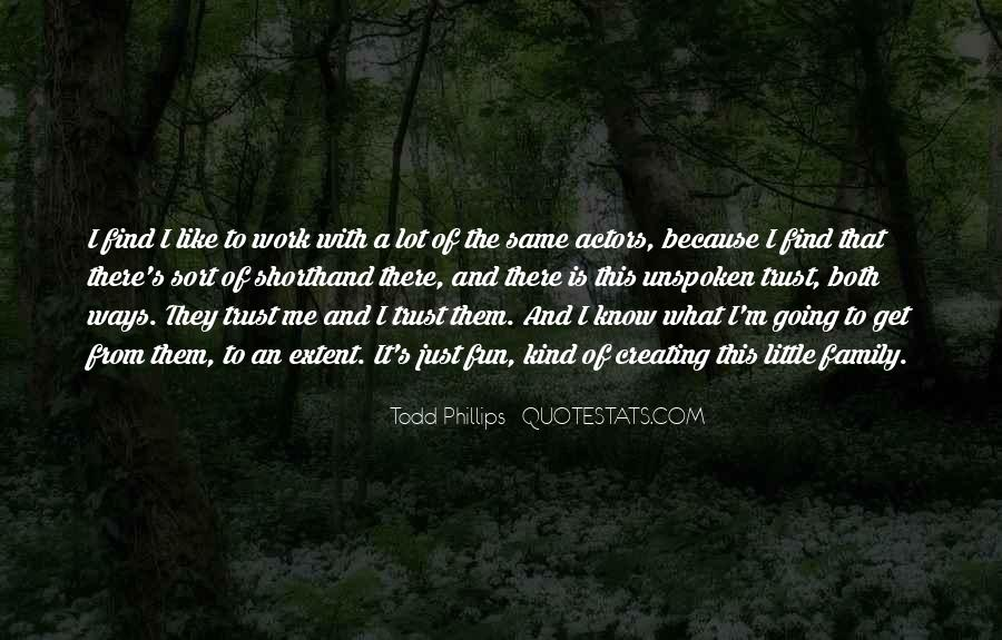 Todd Phillips Quotes #891087