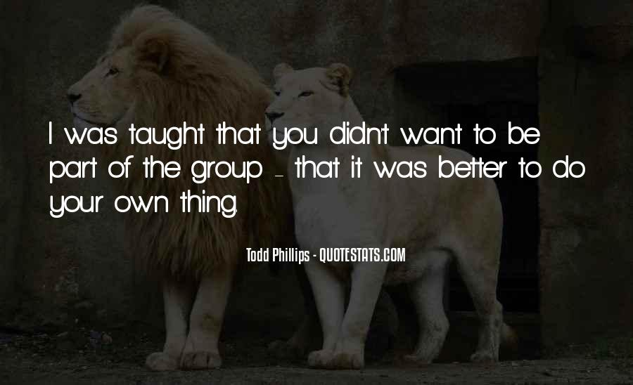Todd Phillips Quotes #943519