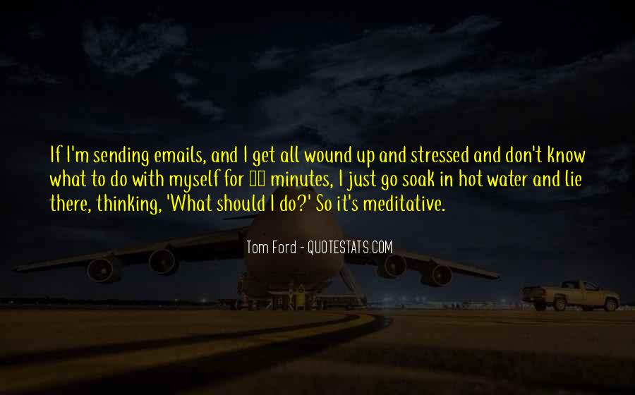 Tom Ford Quotes #1506137