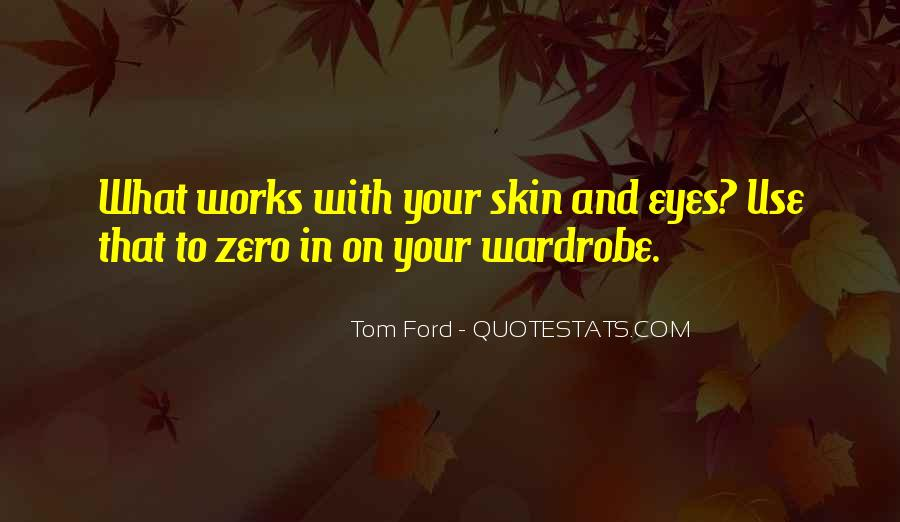 Tom Ford Quotes #1571749