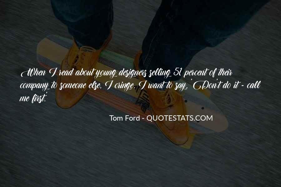 Tom Ford Quotes #1667248