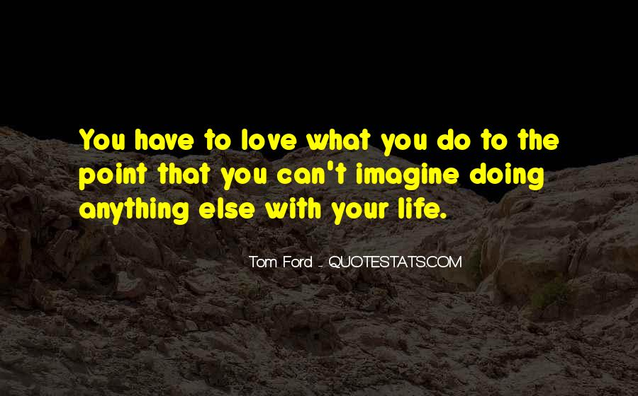Tom Ford Quotes #1755019