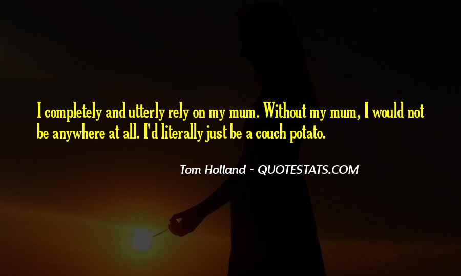 Tom Holland Quotes #930582