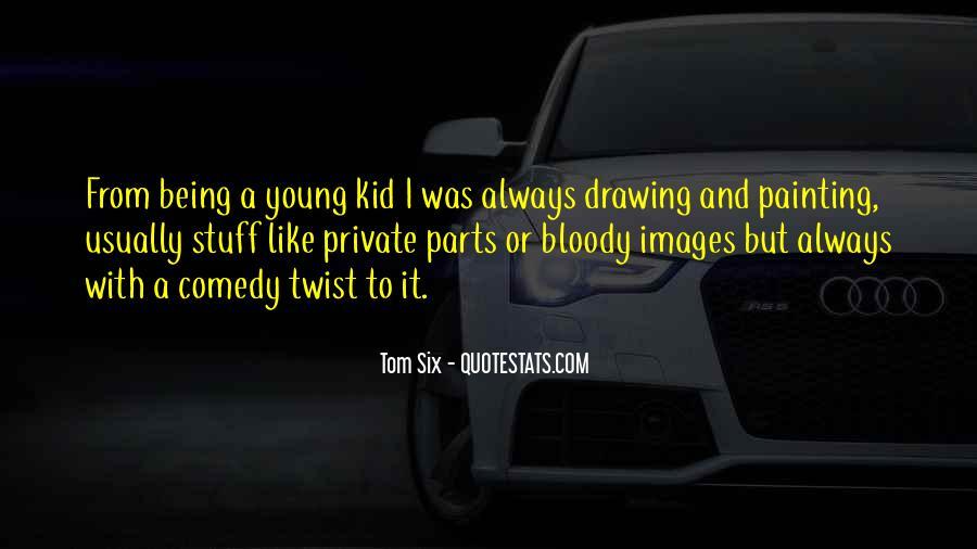 Tom Six Quotes #434718