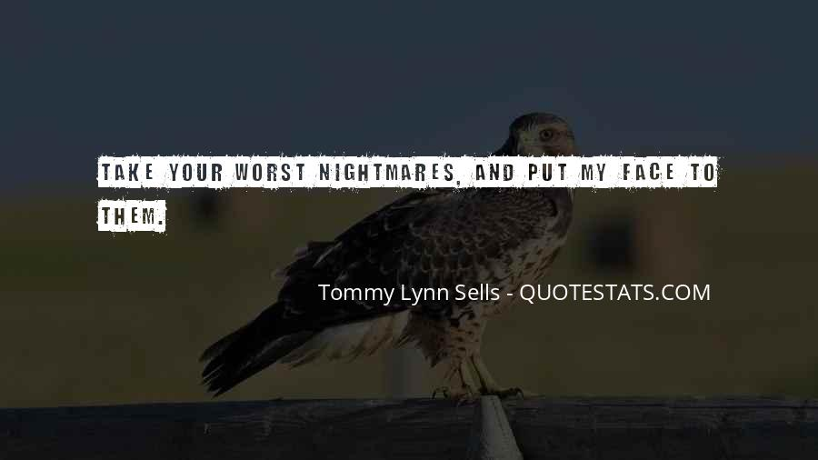 Tommy Lynn Sells Quotes #573402