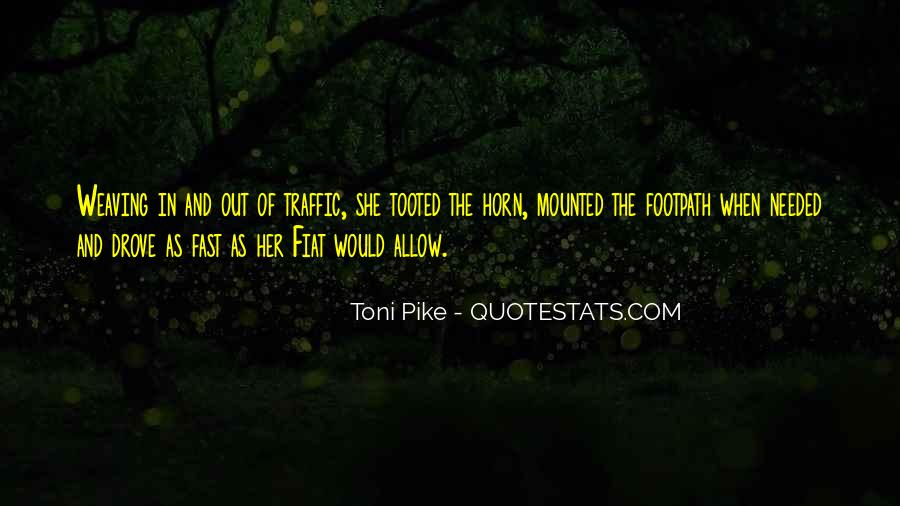 Toni Pike Quotes #61026