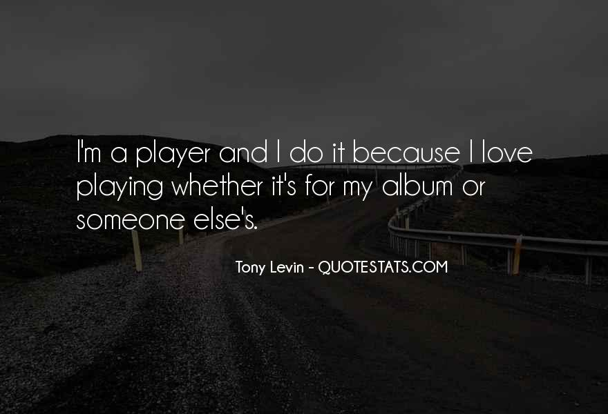 Tony Levin Quotes #1197506